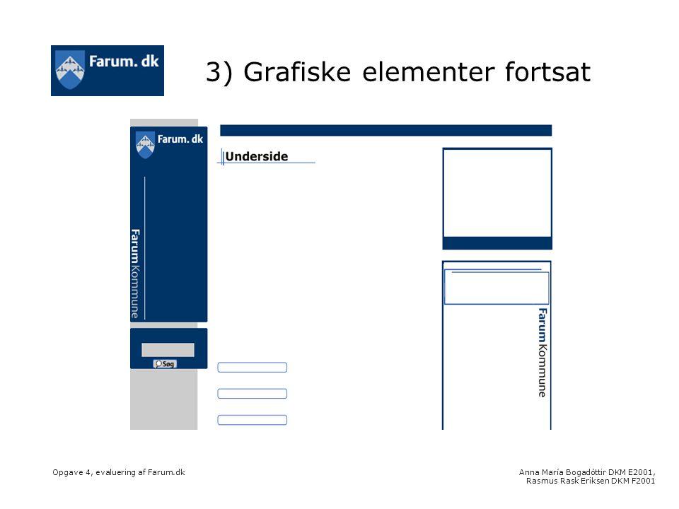 Anna María Bogadóttir DKM E2001, Rasmus Rask Eriksen DKM F2001 Opgave 4, evaluering af Farum.dk 3) Grafiske elementer fortsat