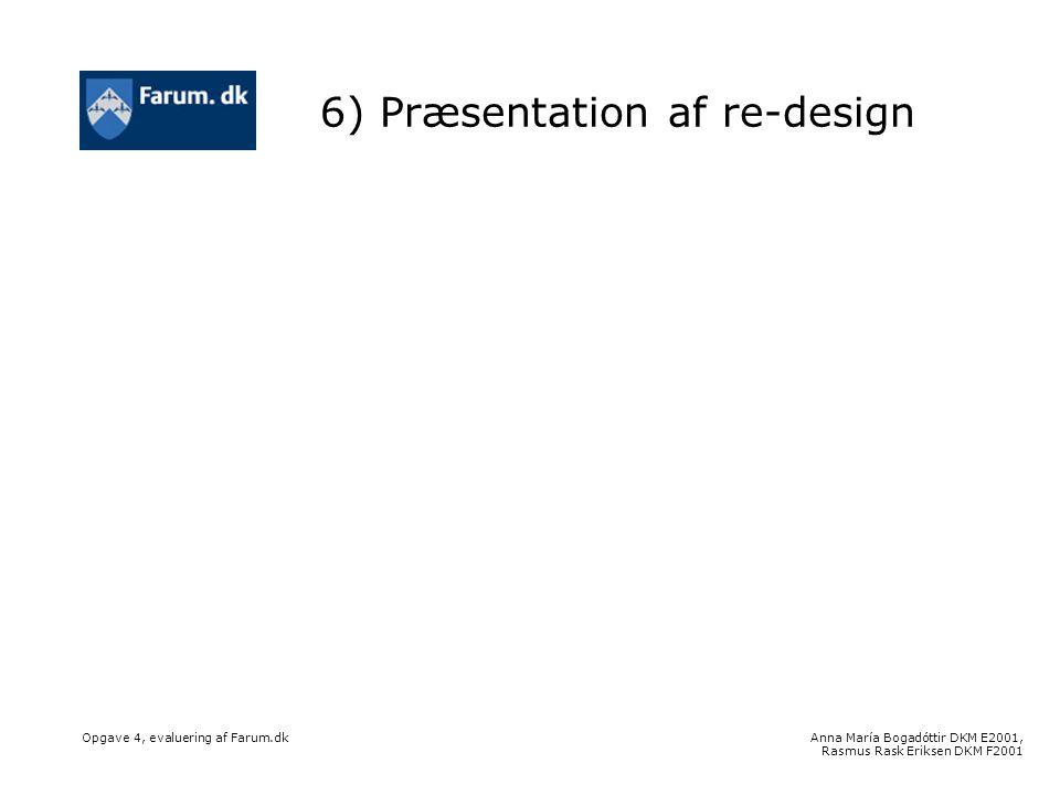 Anna María Bogadóttir DKM E2001, Rasmus Rask Eriksen DKM F2001 Opgave 4, evaluering af Farum.dk 6) Præsentation af re-design