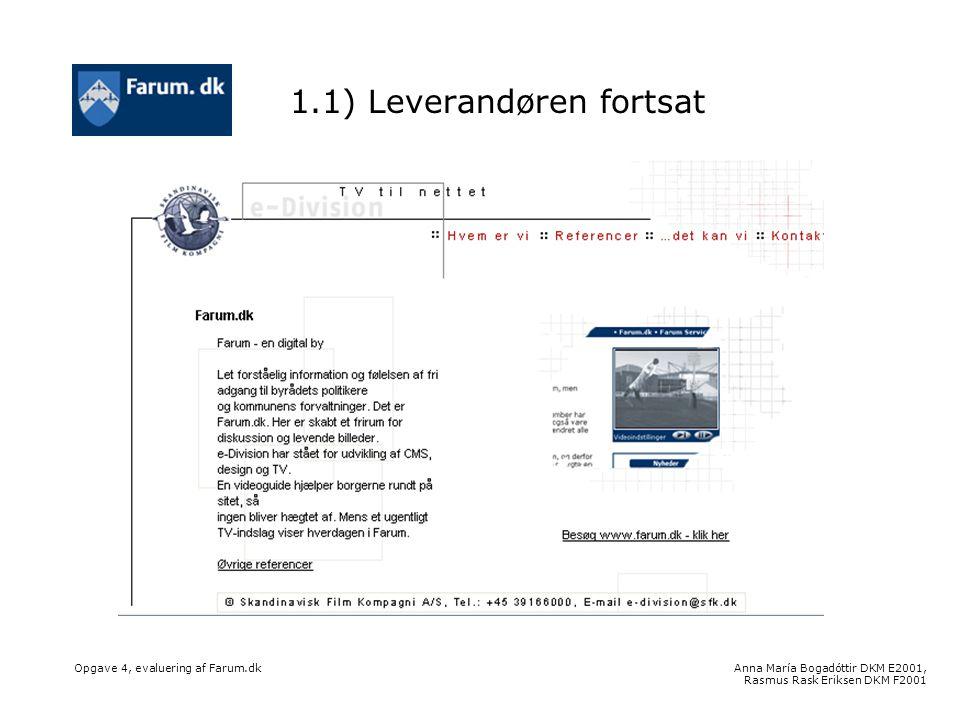 Anna María Bogadóttir DKM E2001, Rasmus Rask Eriksen DKM F2001 Opgave 4, evaluering af Farum.dk 1.1) Leverandøren fortsat