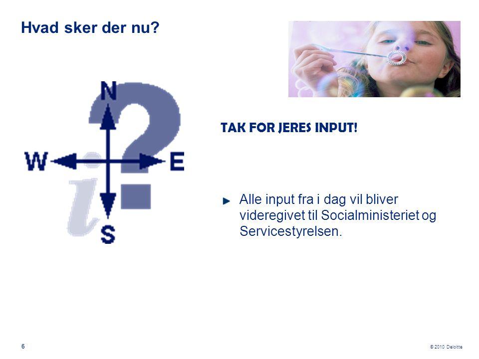 © 2010 Deloitte 6 TAK FOR JERES INPUT.