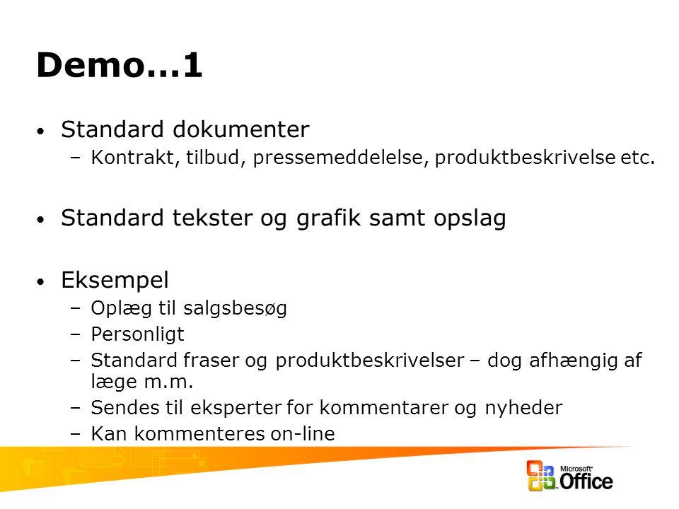 Demo…1 Standard dokumenter –Kontrakt, tilbud, pressemeddelelse, produktbeskrivelse etc.