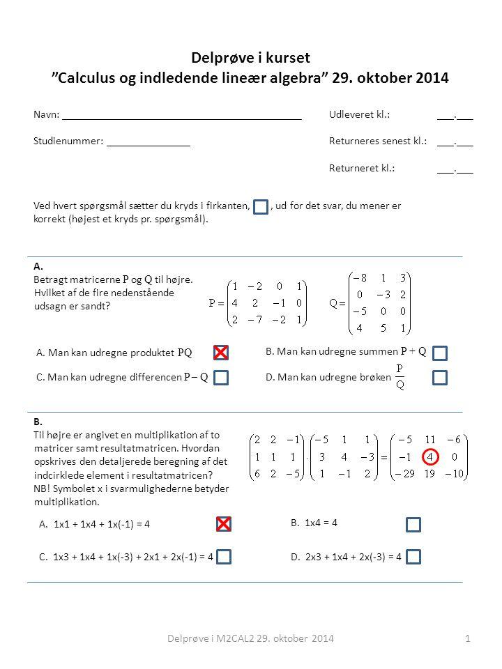 Delprøve i kurset Calculus og indledende lineær algebra 29.