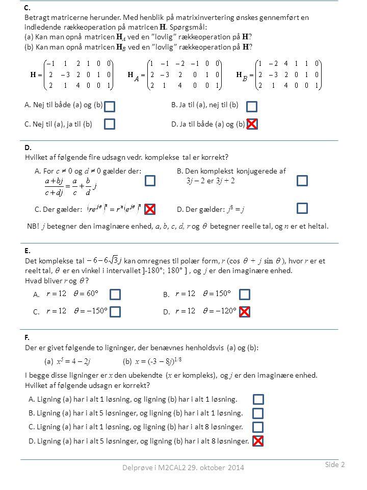Delprøve i M2CAL2 29. oktober 2014 Side 2 Betragt matricerne herunder.