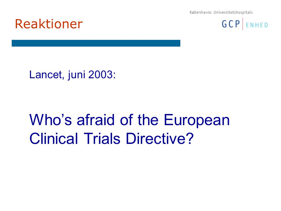 Reaktioner Lancet, juni 2003: Who's afraid of the European Clinical Trials Directive