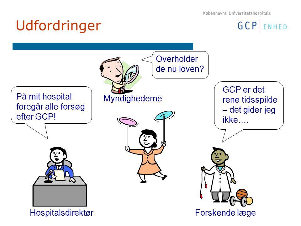 Udfordringer På mit hospital foregår alle forsøg efter GCP.