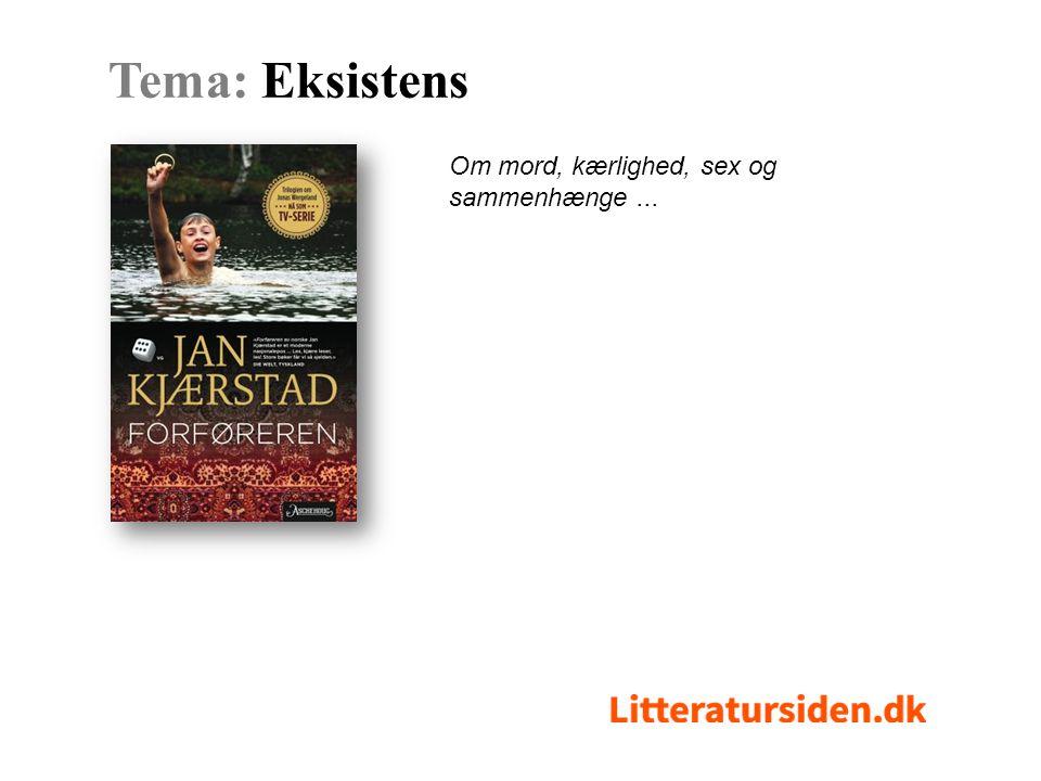 Om mord, kærlighed, sex og sammenhænge... Tema: Eksistens