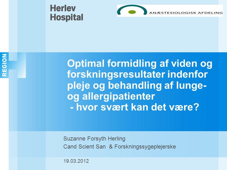 Optimal formidling af viden og forskningsresultater indenfor pleje og behandling af lunge- og allergipatienter - hvor svært kan det være.