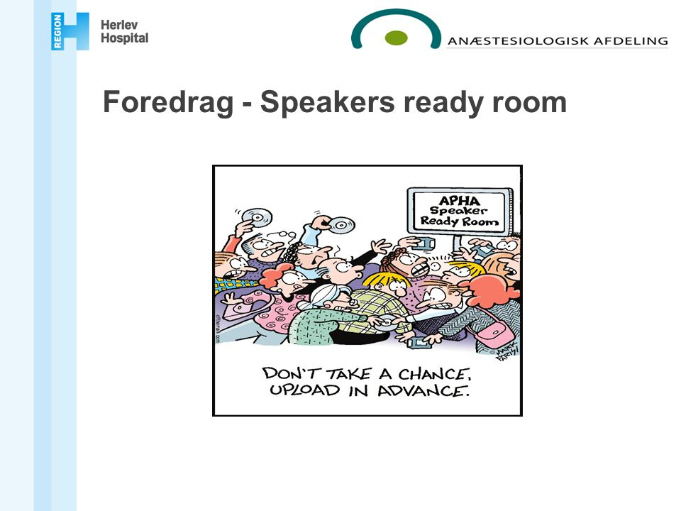 Foredrag - Speakers ready room