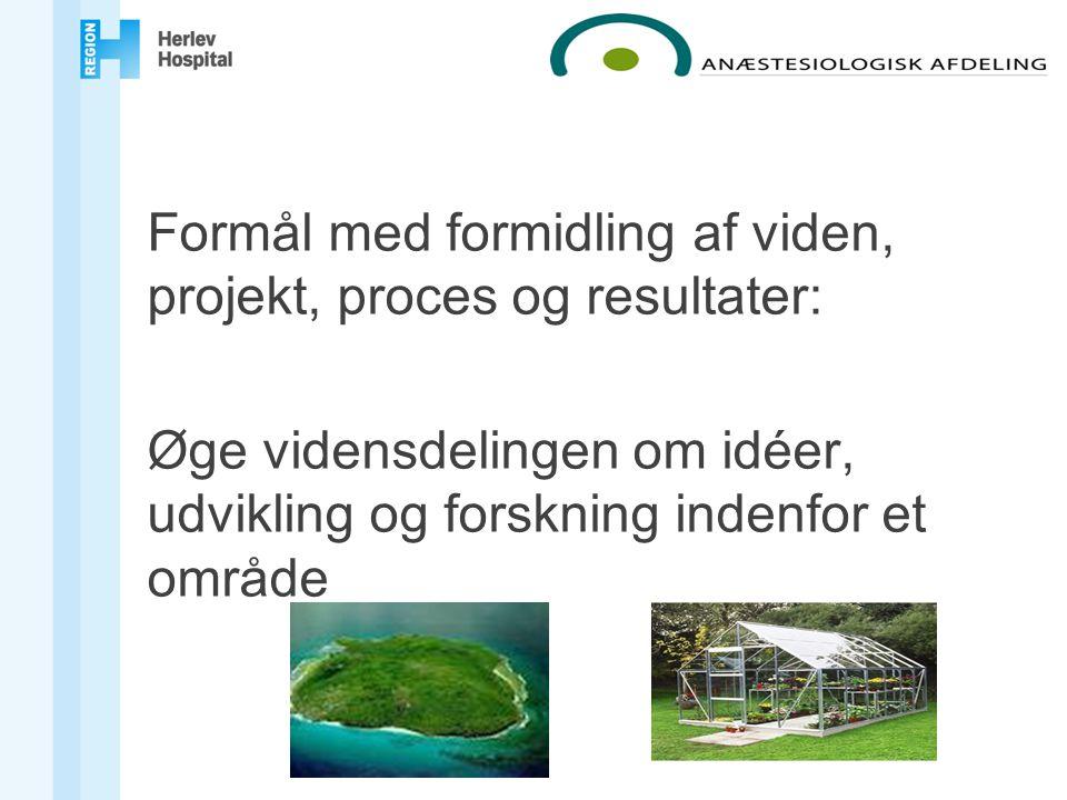 Formål med formidling af viden, projekt, proces og resultater: Øge vidensdelingen om idéer, udvikling og forskning indenfor et område