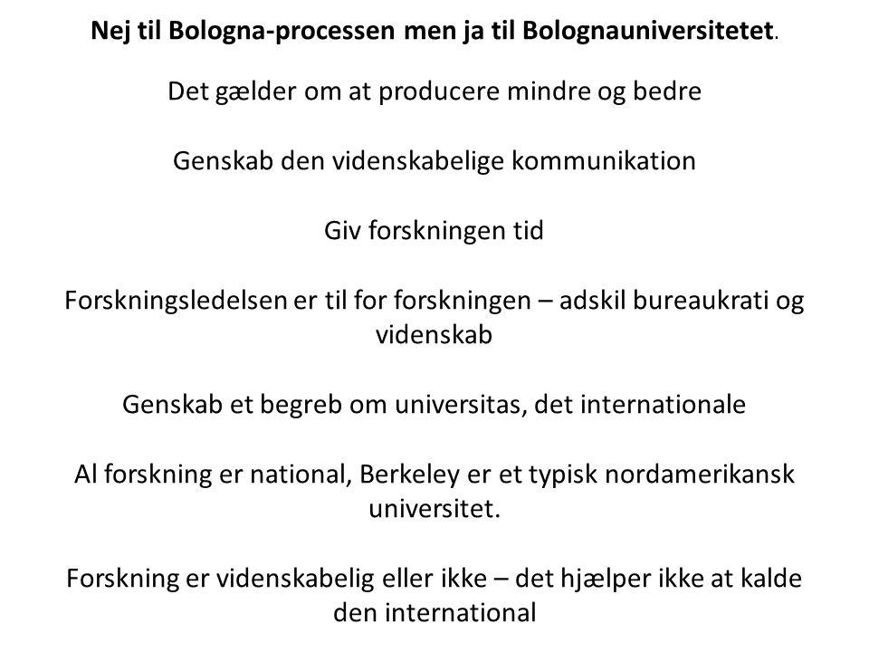 Nej til Bologna-processen men ja til Bolognauniversitetet.