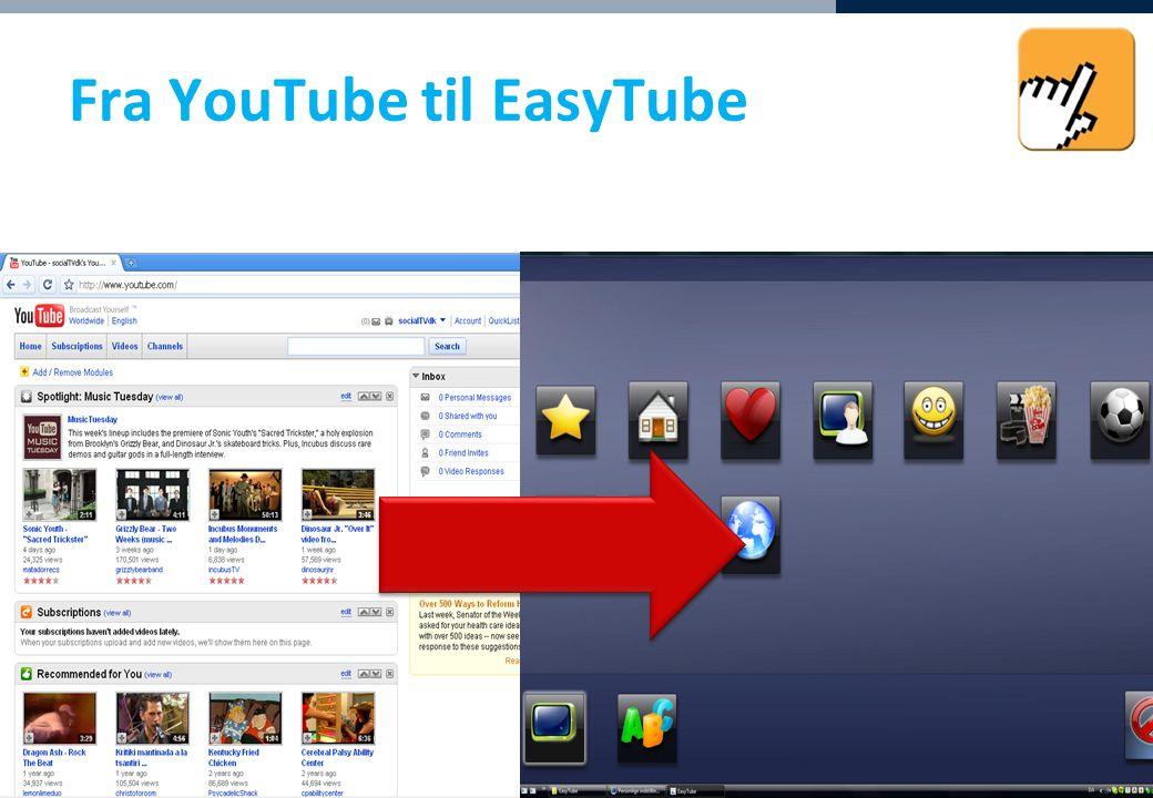 Socialt Udviklingscenter SUS Web: www.sus.dk E-mail: sus@sus.dk Fra YouTube til EasyTube 12