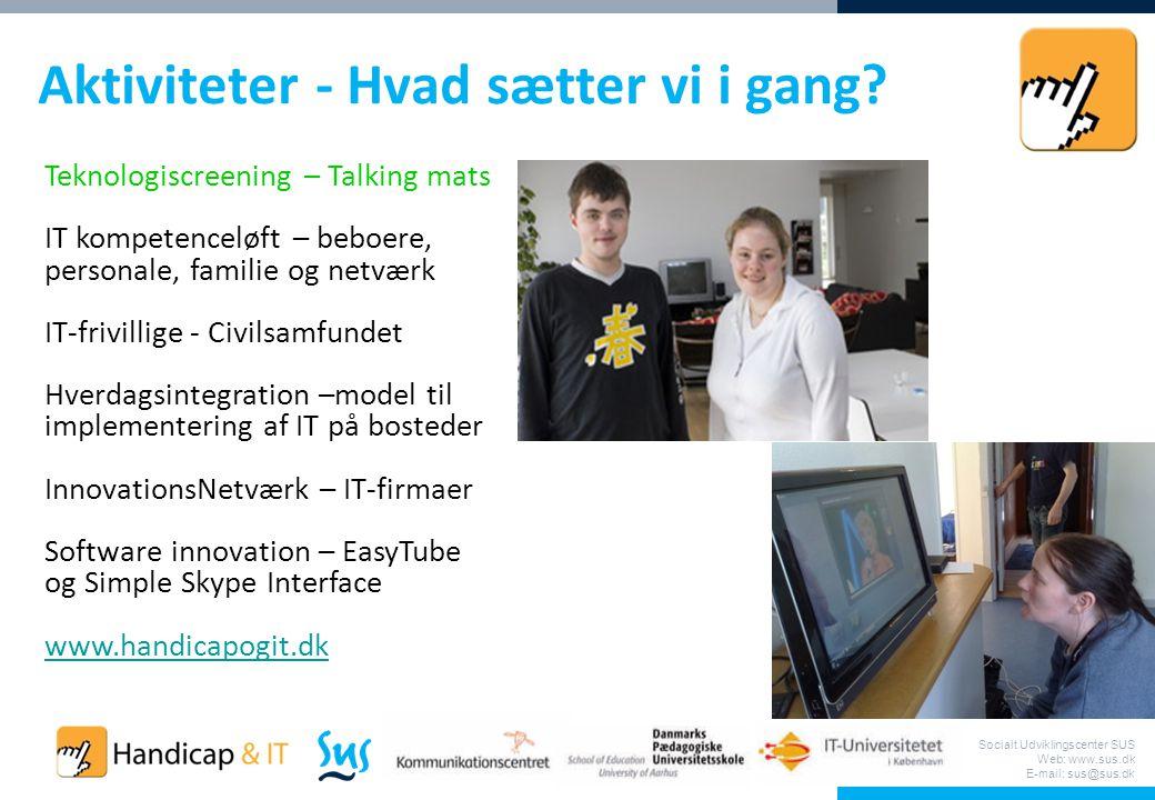Socialt Udviklingscenter SUS Web: www.sus.dk E-mail: sus@sus.dk Aktiviteter - Hvad sætter vi i gang.