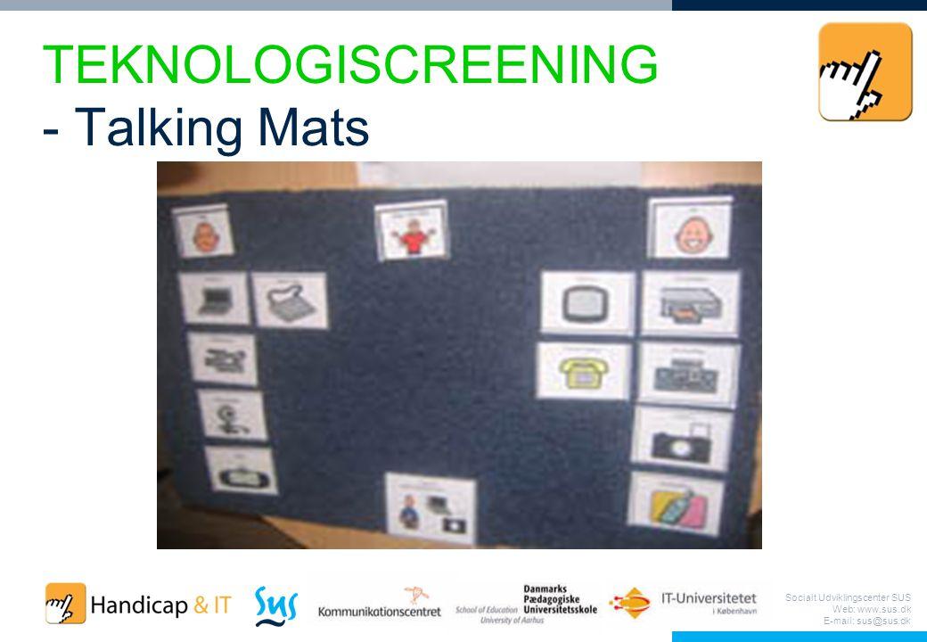 Socialt Udviklingscenter SUS Web: www.sus.dk E-mail: sus@sus.dk TEKNOLOGISCREENING - Talking Mats