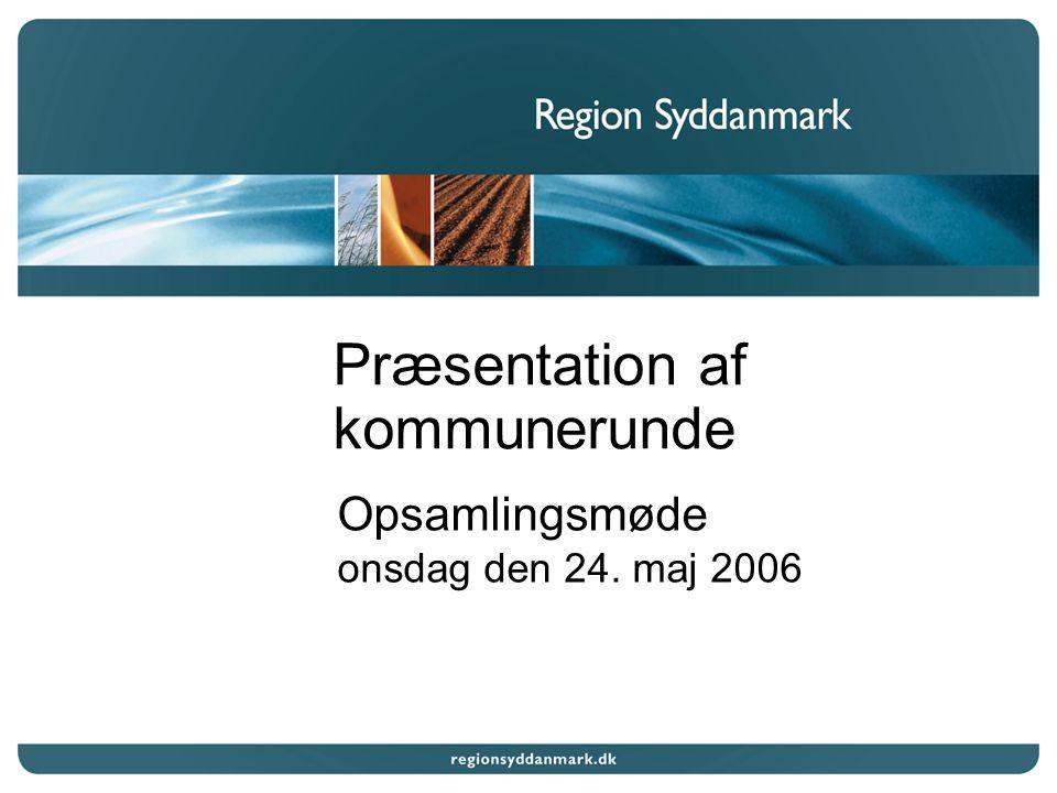 Præsentation af kommunerunde Opsamlingsmøde onsdag den 24. maj 2006