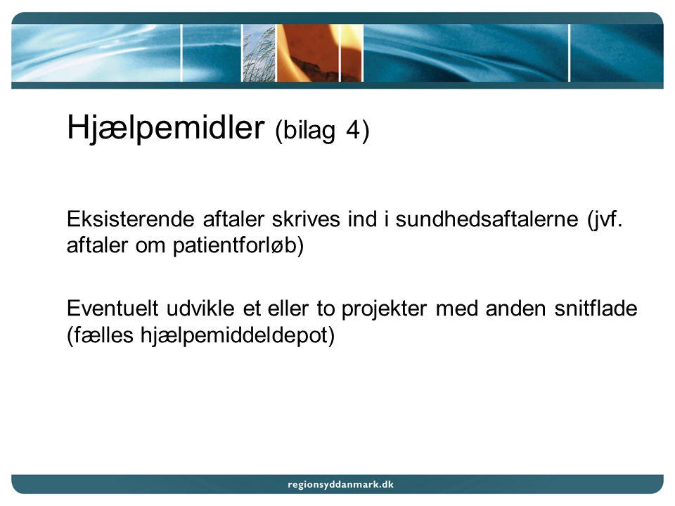 Hjælpemidler (bilag 4) Eksisterende aftaler skrives ind i sundhedsaftalerne (jvf.