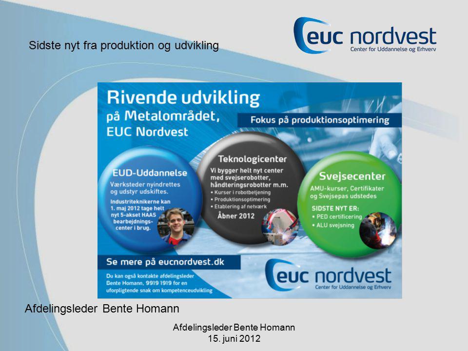 Afdelingsleder Bente Homann Sidste nyt fra produktion og udvikling Afdelingsleder Bente Homann 15.