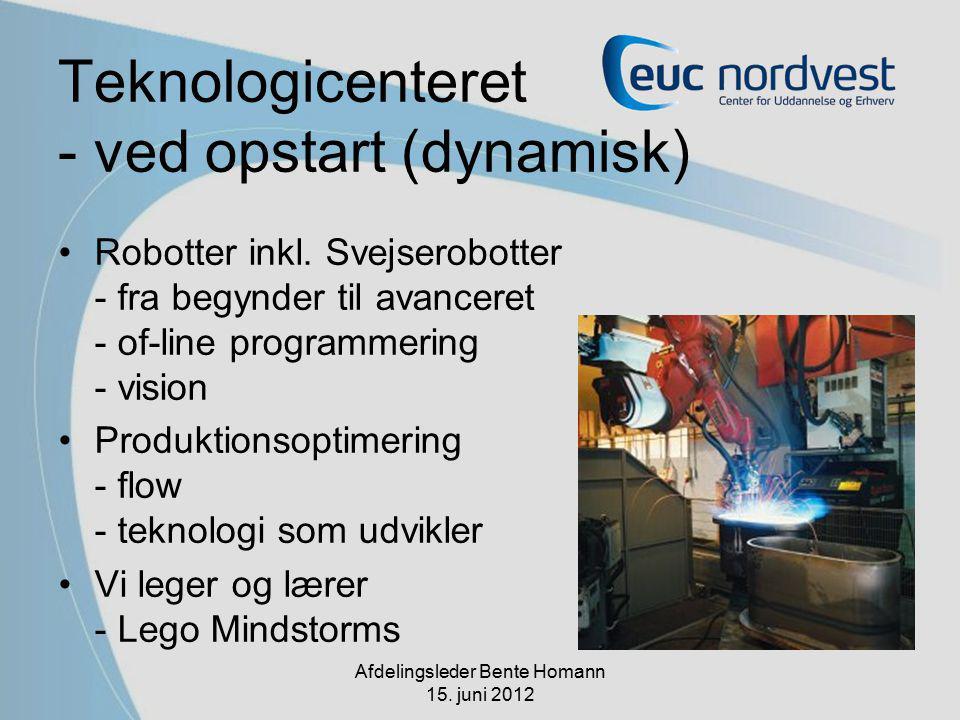 Teknologicenteret - ved opstart (dynamisk) Robotter inkl.