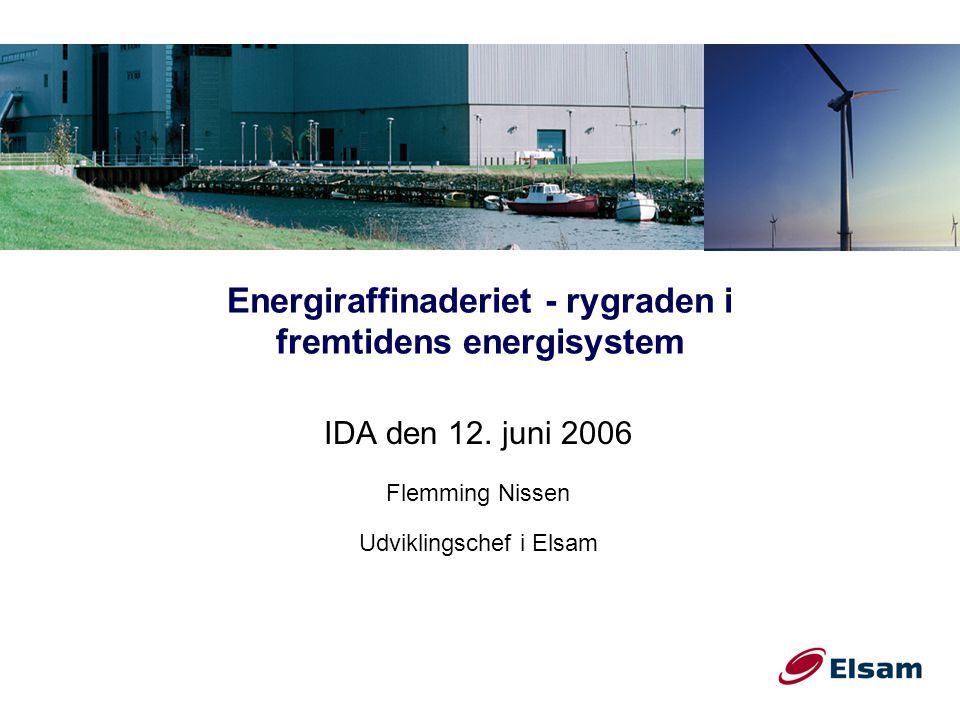 Energiraffinaderiet - rygraden i fremtidens energisystem IDA den 12.