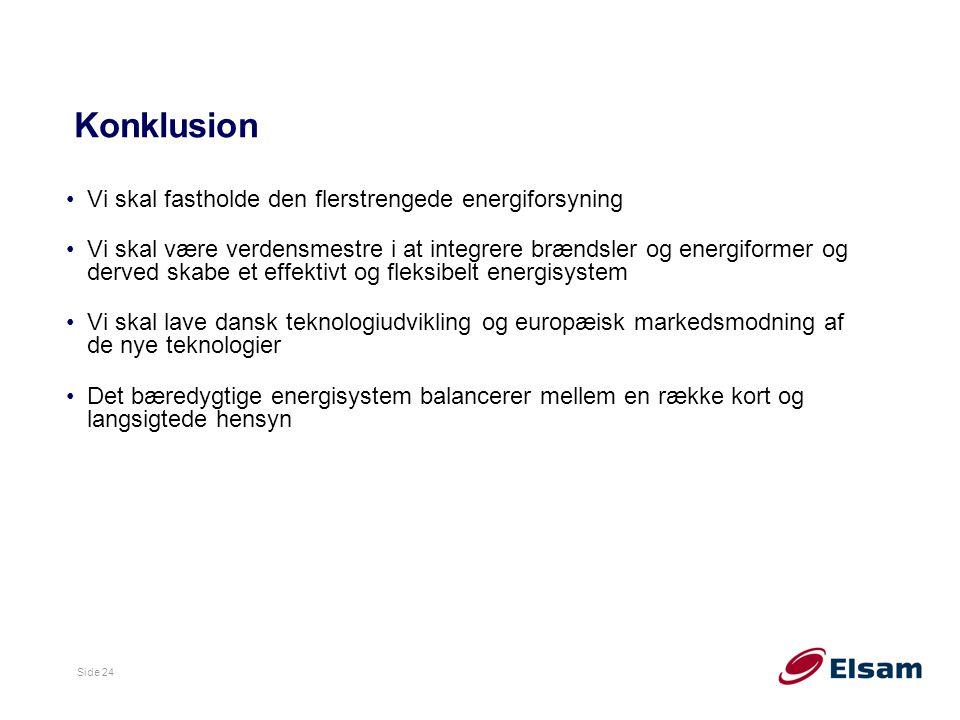 Side 24 Konklusion Vi skal fastholde den flerstrengede energiforsyning Vi skal være verdensmestre i at integrere brændsler og energiformer og derved skabe et effektivt og fleksibelt energisystem Vi skal lave dansk teknologiudvikling og europæisk markedsmodning af de nye teknologier Det bæredygtige energisystem balancerer mellem en række kort og langsigtede hensyn