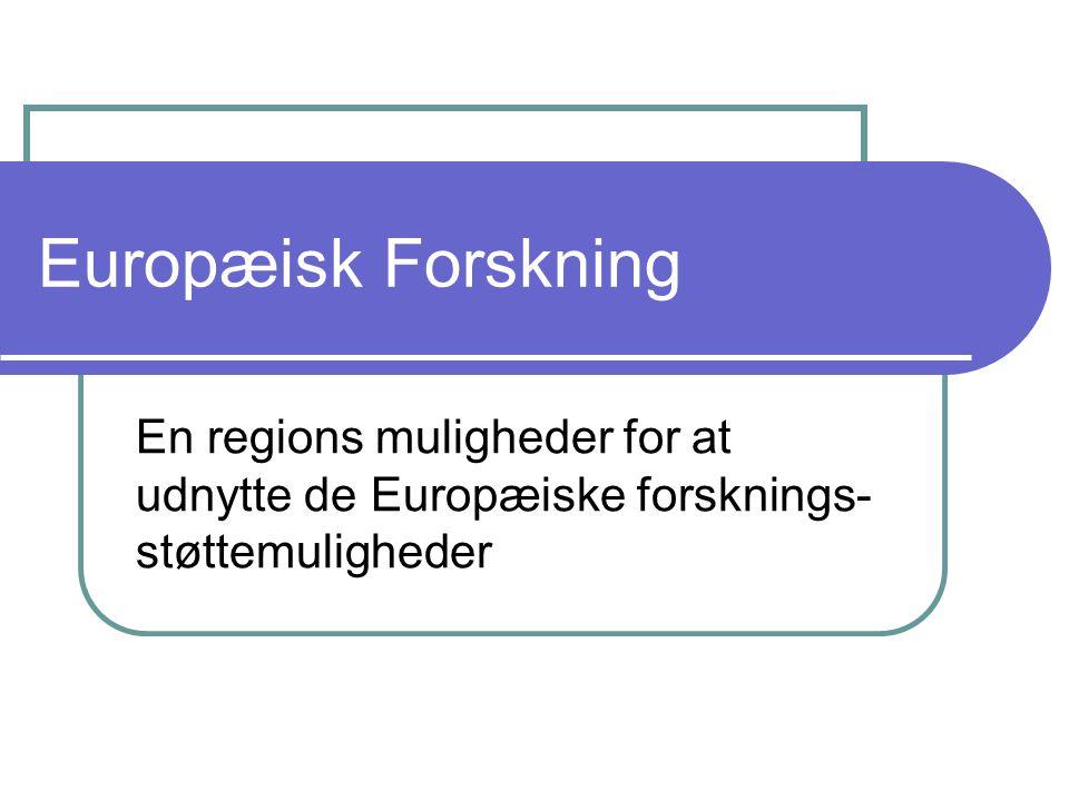 Europæisk Forskning En regions muligheder for at udnytte de Europæiske forsknings- støttemuligheder