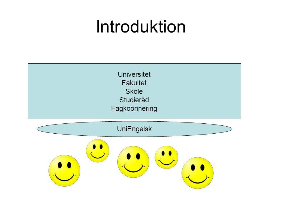 Introduktion Universitet Fakultet Skole Studieråd Fagkoorinering UniEngelsk