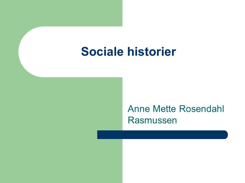 Sociale historier Anne Mette Rosendahl Rasmussen