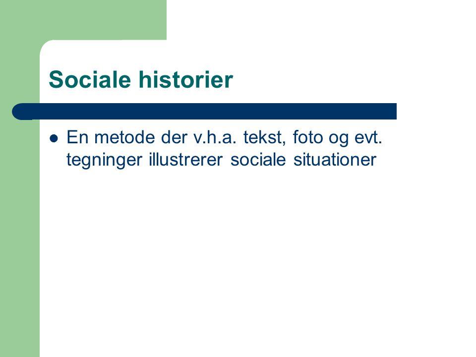 Sociale historier En metode der v.h.a.tekst, foto og evt.