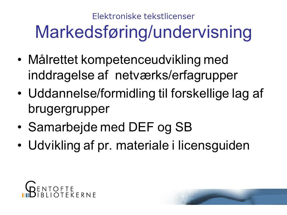 Elektroniske tekstlicenser Markedsføring/undervisning Målrettet kompetenceudvikling med inddragelse af netværks/erfagrupper Uddannelse/formidling til forskellige lag af brugergrupper Samarbejde med DEF og SB Udvikling af pr.