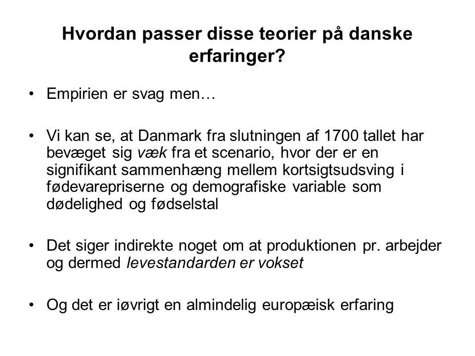 Hvordan passer disse teorier på danske erfaringer.