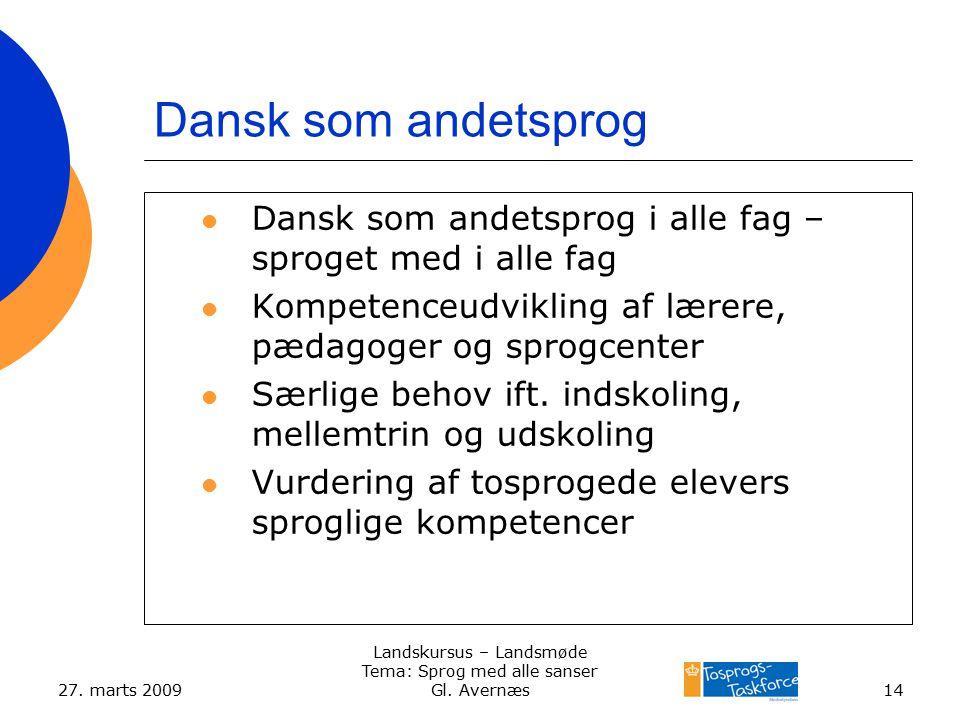 27. marts 2009 Landskursus – Landsmøde Tema: Sprog med alle sanser Gl.