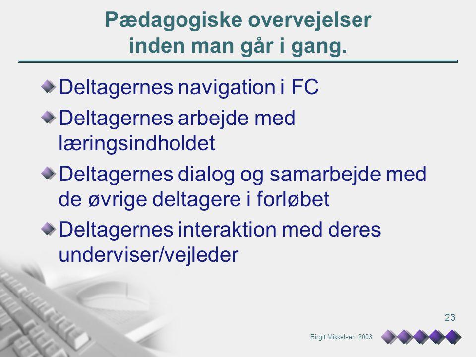 Birgit Mikkelsen 2003 23 Pædagogiske overvejelser inden man går i gang.