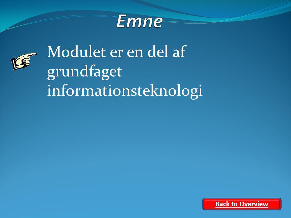 Modulet er en del af grundfaget informationsteknologi Back to Overview