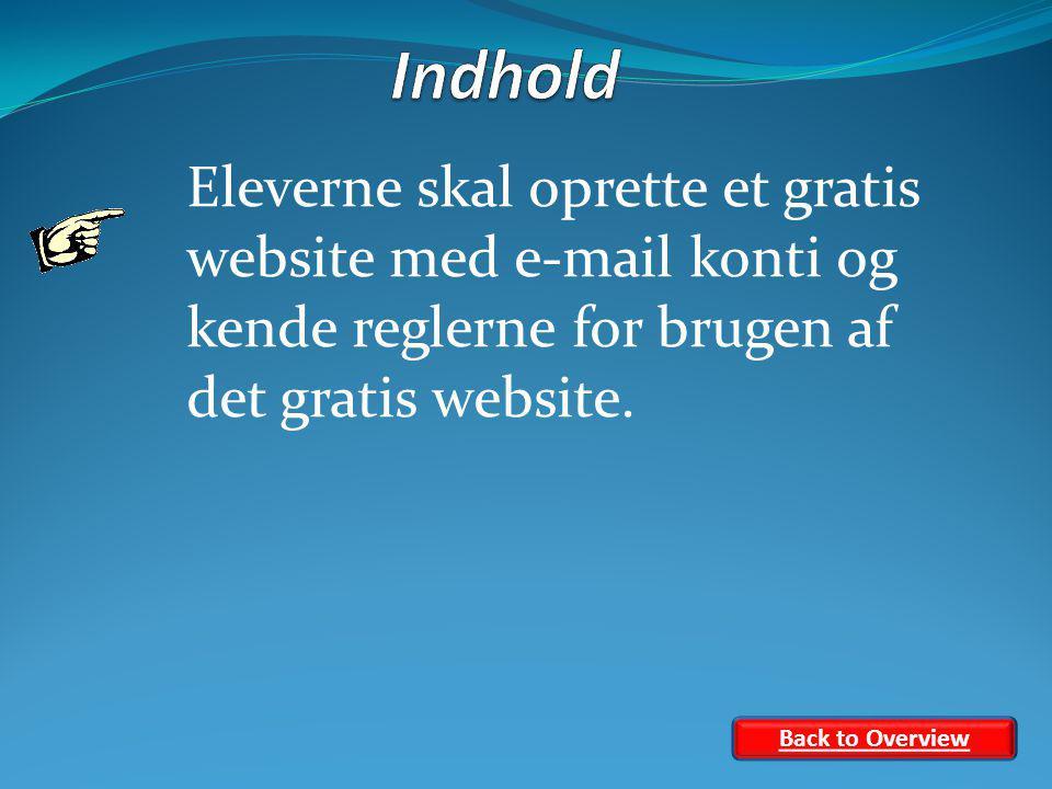 Eleverne skal oprette et gratis website med e-mail konti og kende reglerne for brugen af det gratis website.