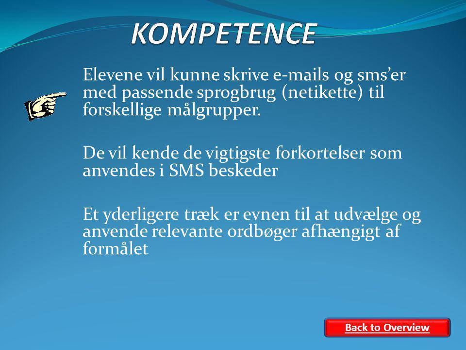 Elevene vil kunne skrive e-mails og sms'er med passende sprogbrug (netikette) til forskellige målgrupper.