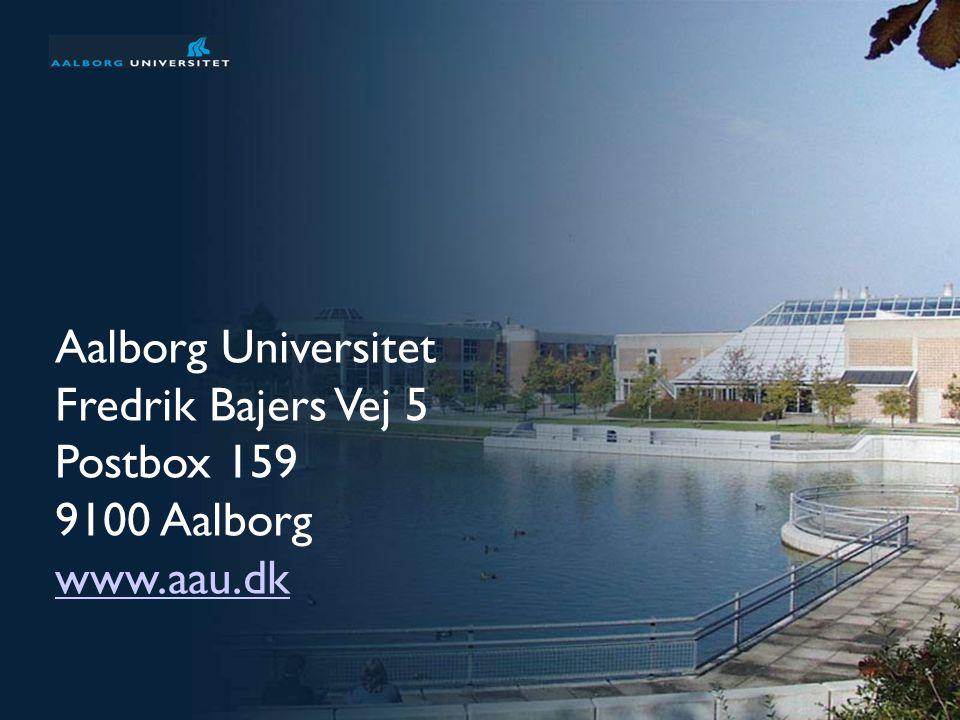 9 Aalborg Universitet Fredrik Bajers Vej 5 Postbox 159 9100 Aalborg www.aau.dk