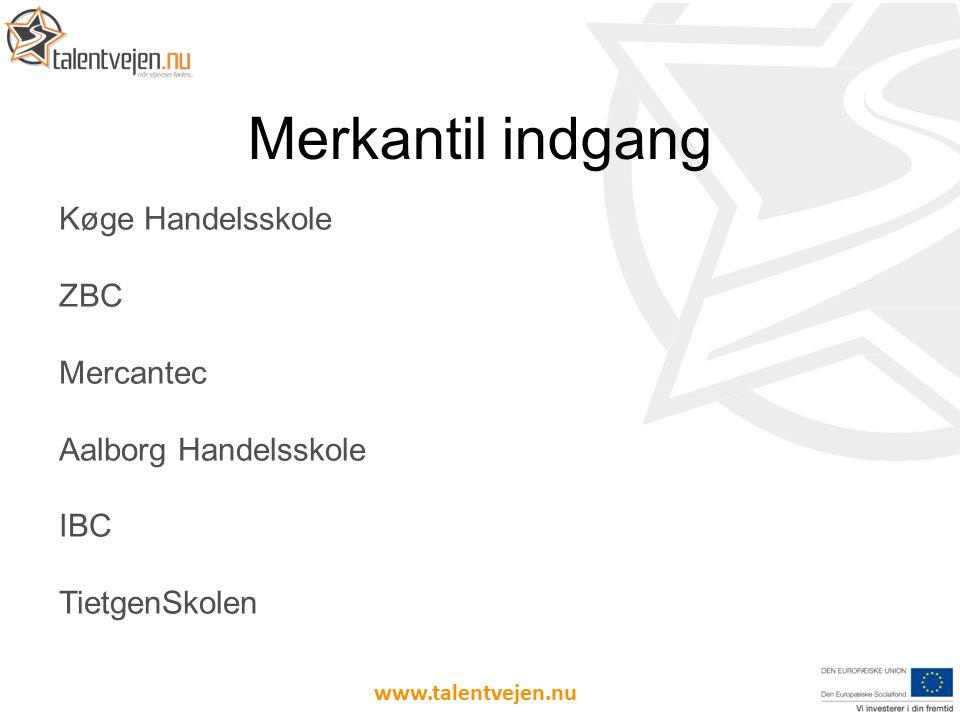 Køge Handelsskole ZBC Mercantec Aalborg Handelsskole IBC TietgenSkolen Merkantil indgang www.talentvejen.nu