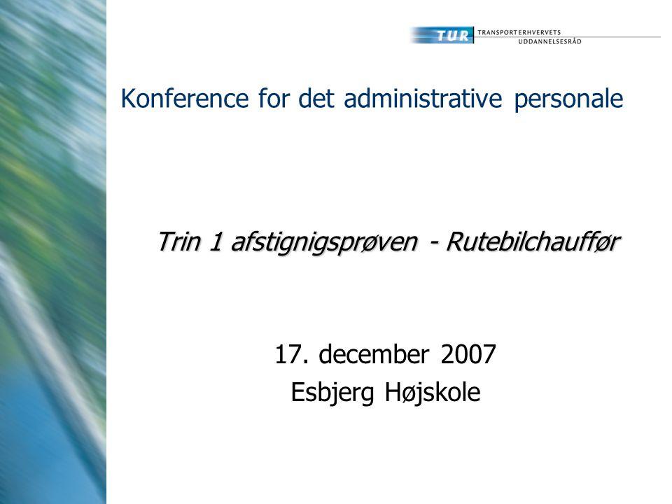Konference for det administrative personale Trin 1 afstignigsprøven - Rutebilchauffør 17.