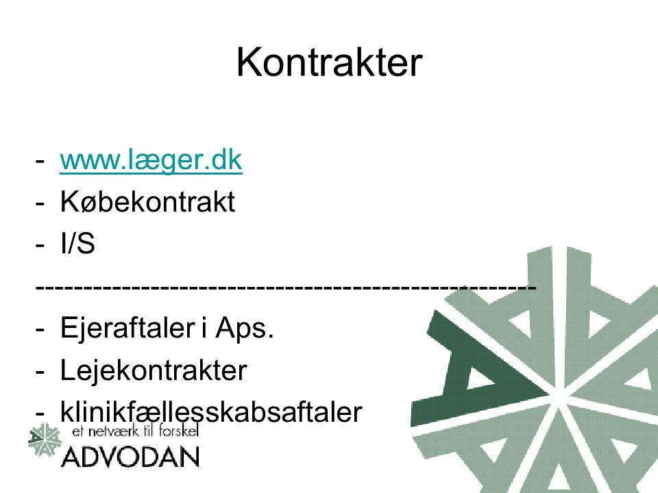Kontrakter -www.læger.dkwww.læger.dk -Købekontrakt -I/S ---------------------------------------------------- -Ejeraftaler i Aps.