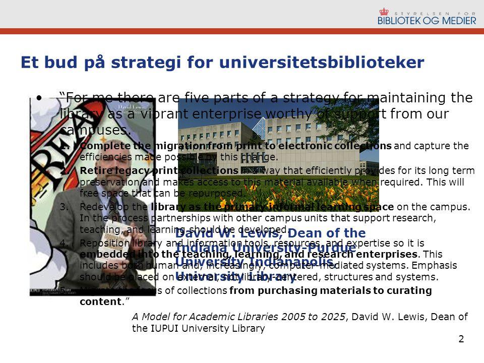 Et bud på strategi for universitetsbiblioteker 2 David W.