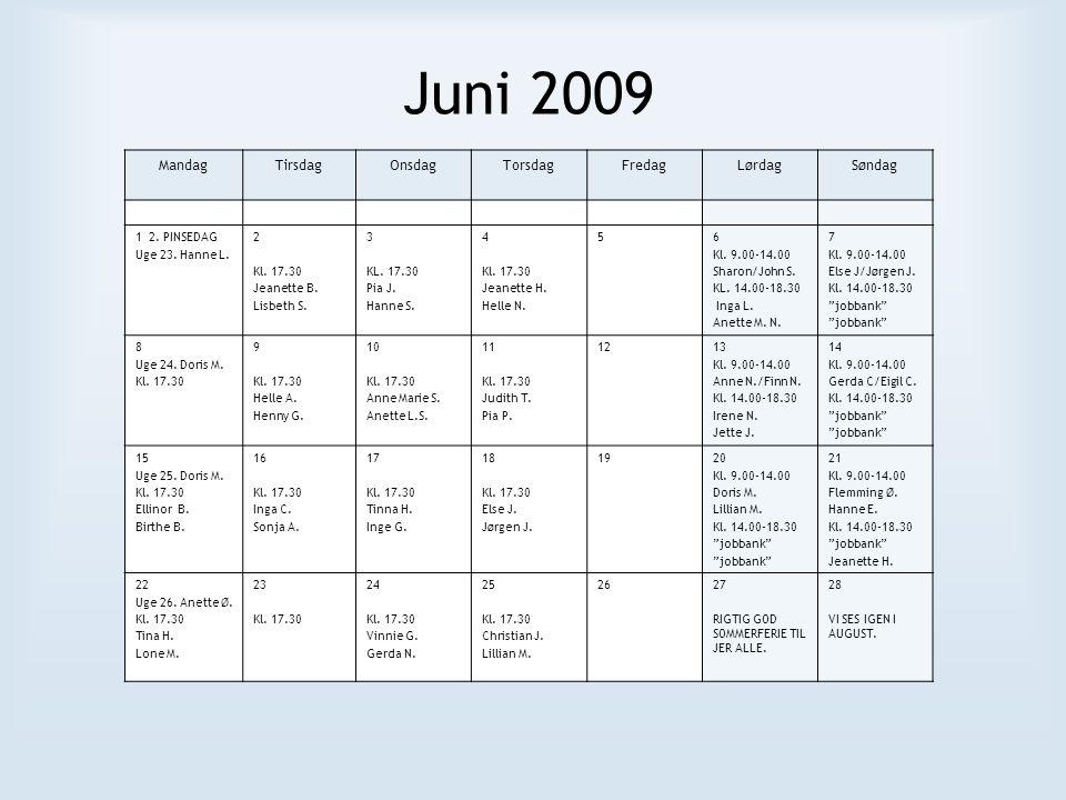 Juni 2009 MandagTirsdagOnsdagTorsdagFredagLørdagSøndag 1 2.