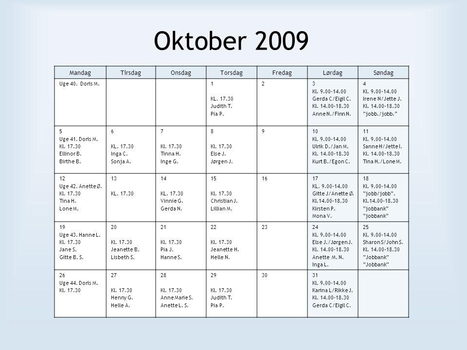 Oktober 2009 MandagTirsdagOnsdagTorsdagFredagLørdagSøndag Uge 40.