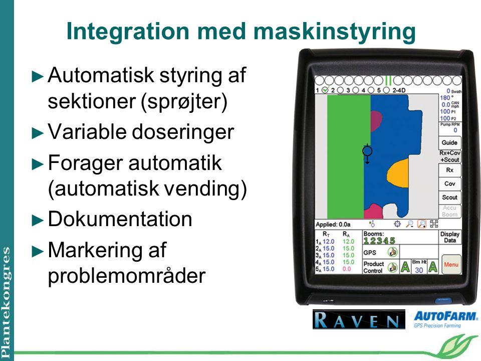 Integration med maskinstyring ► Automatisk styring af sektioner (sprøjter) ► Variable doseringer ► Forager automatik (automatisk vending) ► Dokumentation ► Markering af problemområder