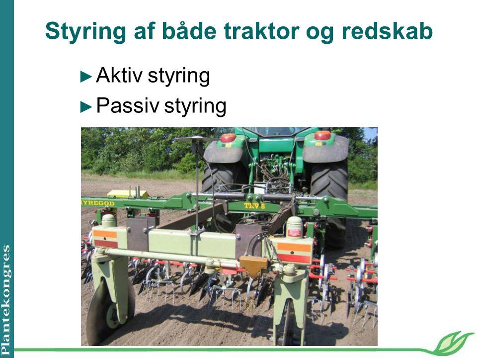 Styring af både traktor og redskab ► Aktiv styring ► Passiv styring