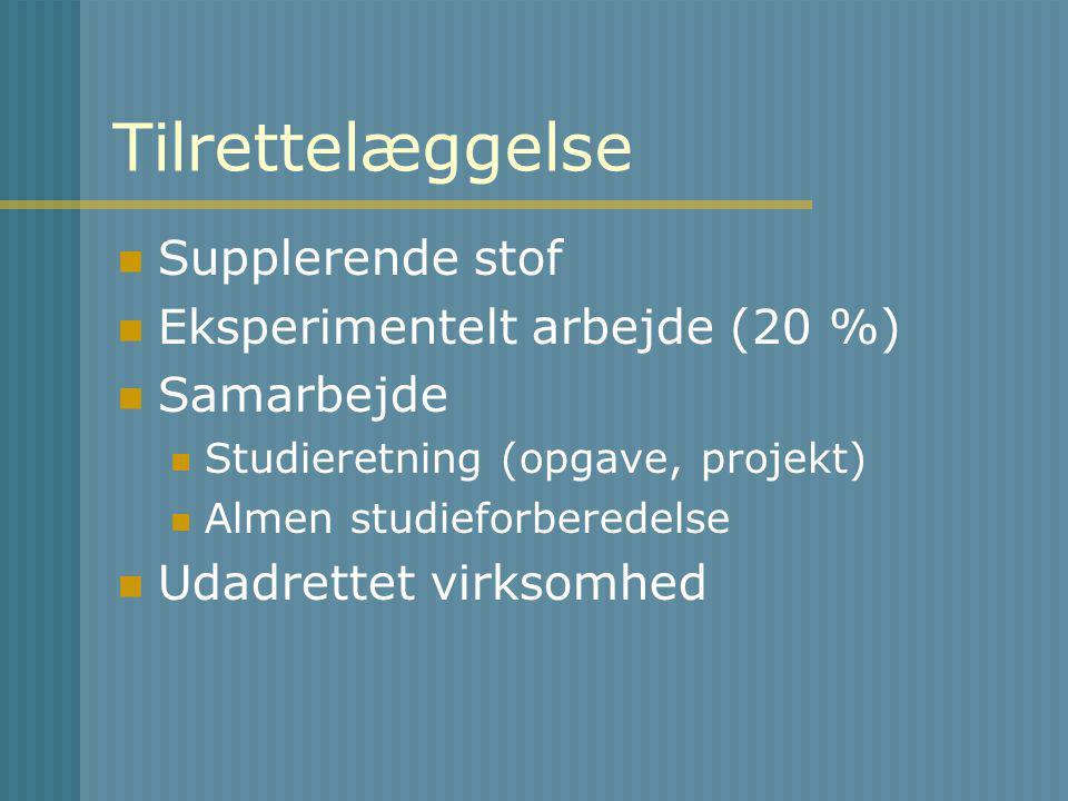 Tilrettelæggelse Supplerende stof Eksperimentelt arbejde (20 %) Samarbejde Studieretning (opgave, projekt) Almen studieforberedelse Udadrettet virksomhed