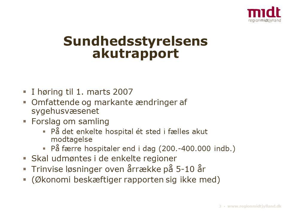 3 ▪ www.regionmidtjylland.dk Sundhedsstyrelsens akutrapport  I høring til 1.