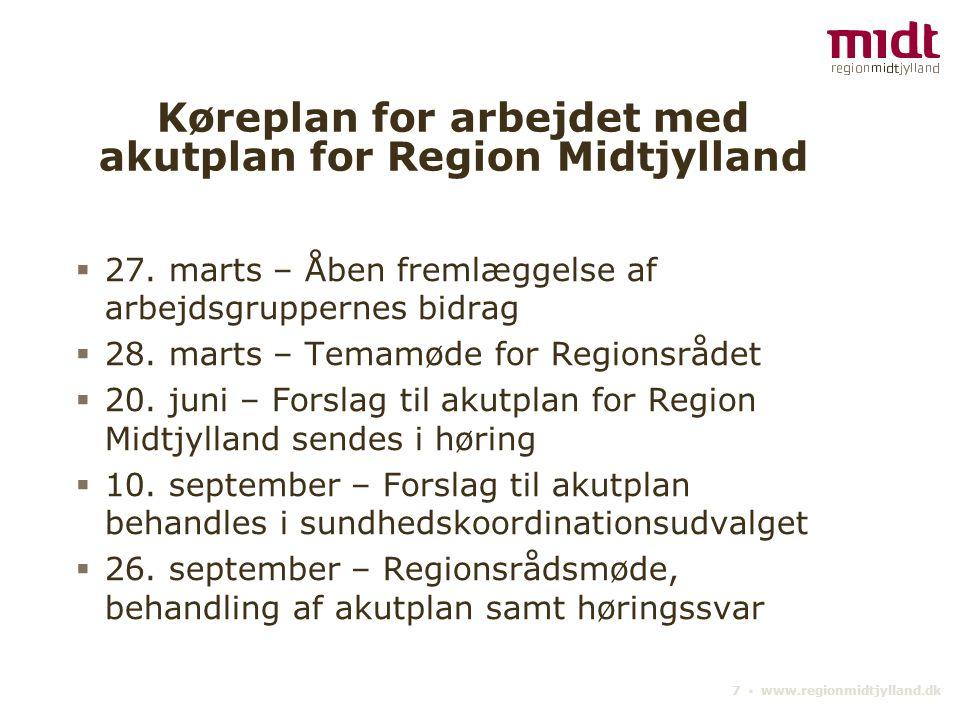 7 ▪ www.regionmidtjylland.dk Køreplan for arbejdet med akutplan for Region Midtjylland  27.
