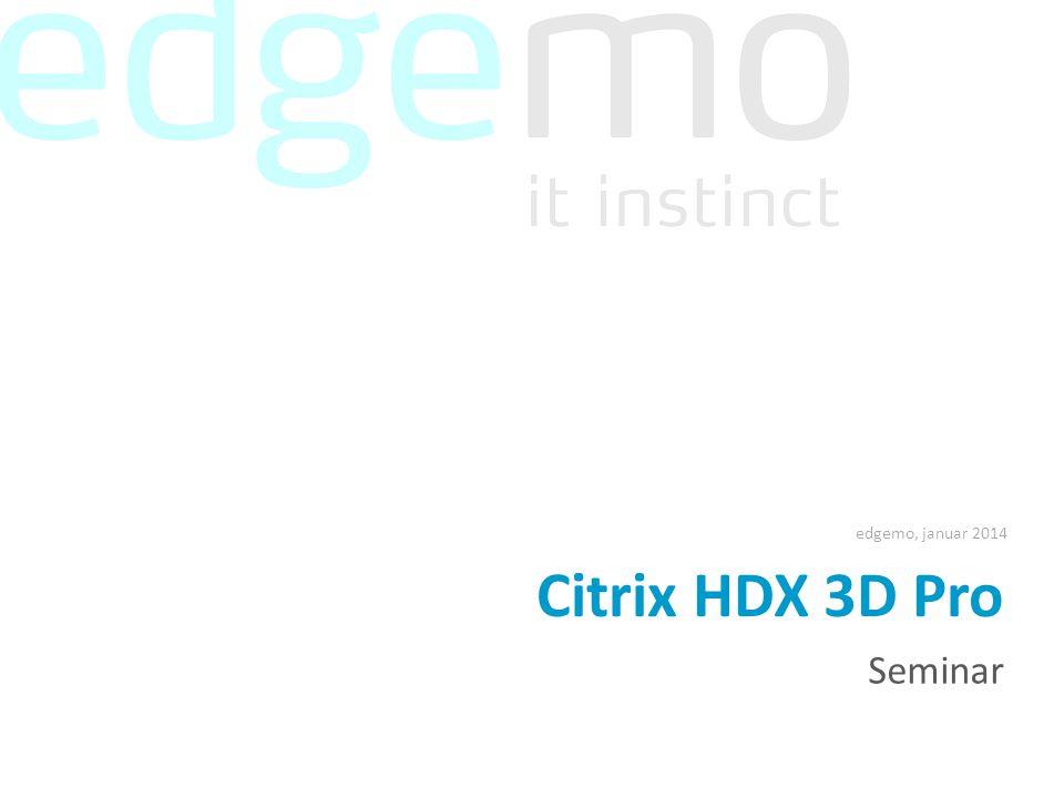 Seminar Citrix HDX 3D Pro edgemo, januar 2014