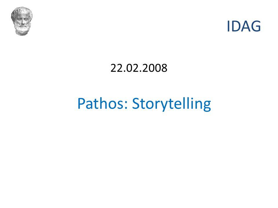 IDAG 22.02.2008 Pathos: Storytelling