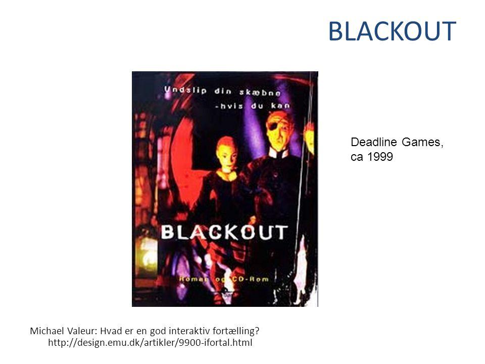 BLACKOUT Michael Valeur: Hvad er en god interaktiv fortælling.