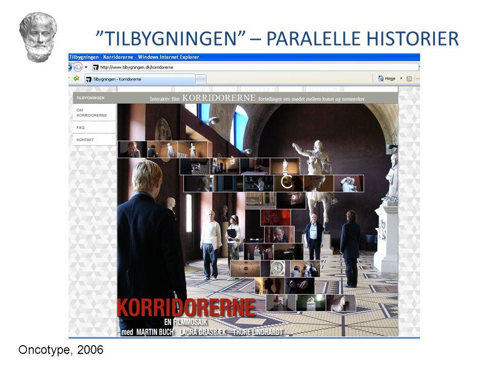 TILBYGNINGEN – PARALELLE HISTORIER Oncotype, 2006